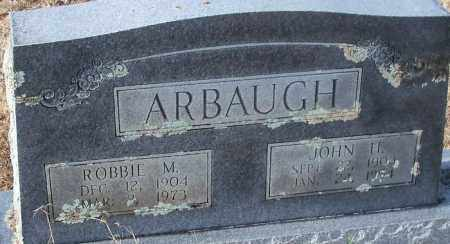 ARBAUGH, ROBBIE M. - Logan County, Arkansas | ROBBIE M. ARBAUGH - Arkansas Gravestone Photos