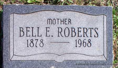 ROBERTS, BELL E - Logan County, Arkansas | BELL E ROBERTS - Arkansas Gravestone Photos