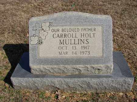MULLINS, CARROLL HOLT - Lonoke County, Arkansas | CARROLL HOLT MULLINS - Arkansas Gravestone Photos