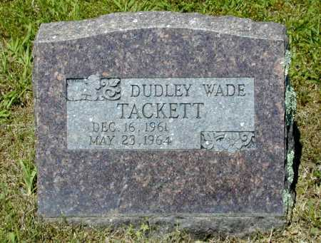 TACKETT, DUDLEY WADE - Madison County, Arkansas | DUDLEY WADE TACKETT - Arkansas Gravestone Photos