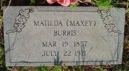 MAXEY BURRIS, MATILDA - Marion County, Arkansas | MATILDA MAXEY BURRIS - Arkansas Gravestone Photos