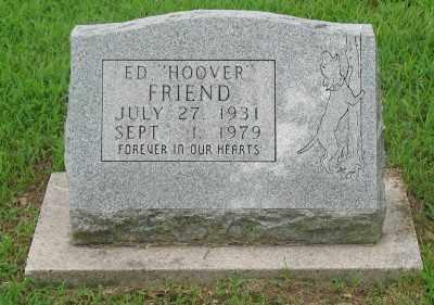 "FRIEND, ED ""HOOVER"" - Marion County, Arkansas | ED ""HOOVER"" FRIEND - Arkansas Gravestone Photos"