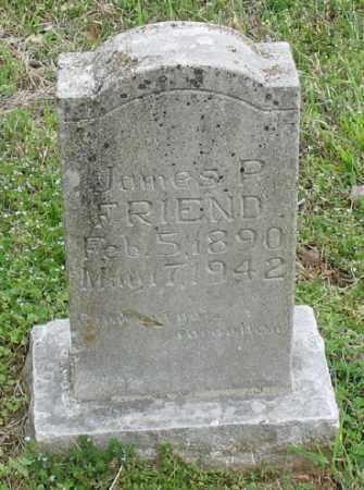 FRIEND, JAMES P. - Marion County, Arkansas | JAMES P. FRIEND - Arkansas Gravestone Photos