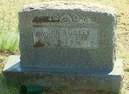 GILLEY, JOHN B. - Marion County, Arkansas | JOHN B. GILLEY - Arkansas Gravestone Photos