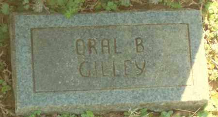 GILLEY, ORAL B. - Marion County, Arkansas | ORAL B. GILLEY - Arkansas Gravestone Photos