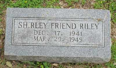 FRIEND RILEY, SHIRLEY - Marion County, Arkansas | SHIRLEY FRIEND RILEY - Arkansas Gravestone Photos
