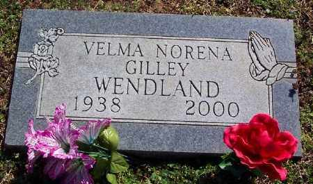 GILLEY WENDLAND, VELMA NORENA - Marion County, Arkansas | VELMA NORENA GILLEY WENDLAND - Arkansas Gravestone Photos