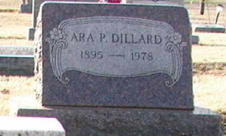 DILLARD, ARA P. - Mississippi County, Arkansas | ARA P. DILLARD - Arkansas Gravestone Photos