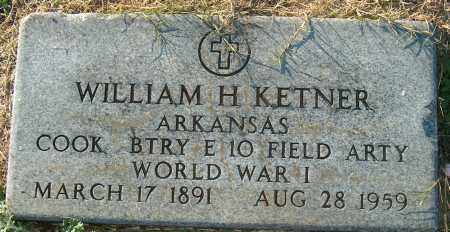 KETNER (VETERAN WWI), WILLIAM H - Mississippi County, Arkansas | WILLIAM H KETNER (VETERAN WWI) - Arkansas Gravestone Photos