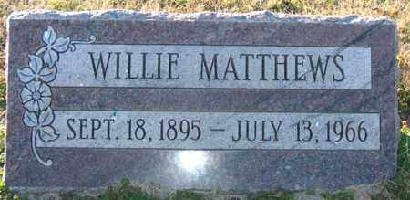 MATTHEWS, WILLIE - Mississippi County, Arkansas | WILLIE MATTHEWS - Arkansas Gravestone Photos