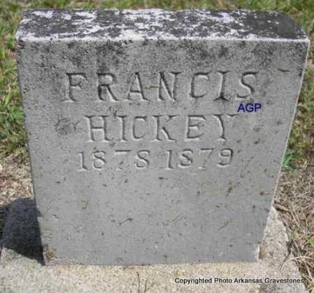 HICKEY, FRANCIS - Montgomery County, Arkansas | FRANCIS HICKEY - Arkansas Gravestone Photos