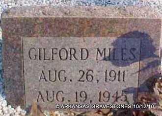 MILES, GILFORD - Montgomery County, Arkansas | GILFORD MILES - Arkansas Gravestone Photos