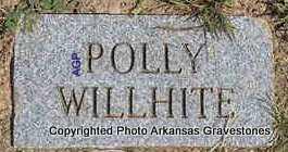 WILLHITE, POLLY - Montgomery County, Arkansas | POLLY WILLHITE - Arkansas Gravestone Photos
