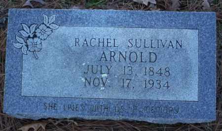 SULLIVAN ARNOLD, RACHEL - Nevada County, Arkansas | RACHEL SULLIVAN ARNOLD - Arkansas Gravestone Photos