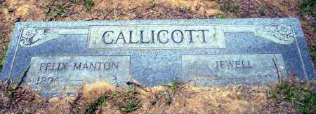 CALLICOTT, FELIX MANTON - Nevada County, Arkansas | FELIX MANTON CALLICOTT - Arkansas Gravestone Photos