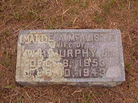 MCALISTER MURPHY, MATTIE A - Nevada County, Arkansas | MATTIE A MCALISTER MURPHY - Arkansas Gravestone Photos