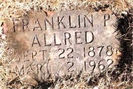 ALLRED, FRANKLIN PEARCE - Newton County, Arkansas | FRANKLIN PEARCE ALLRED - Arkansas Gravestone Photos