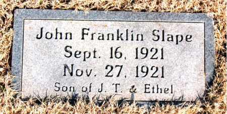 SLAPE, JOHN FRANKLIN - Newton County, Arkansas | JOHN FRANKLIN SLAPE - Arkansas Gravestone Photos