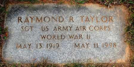 TAYLOR  (VETERAN WWII), RAYMOND R. - Newton County, Arkansas | RAYMOND R. TAYLOR  (VETERAN WWII) - Arkansas Gravestone Photos