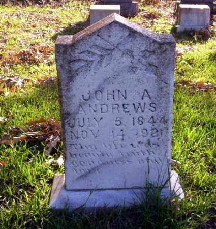 ANDREWS, JOHN A - Ouachita County, Arkansas | JOHN A ANDREWS - Arkansas Gravestone Photos