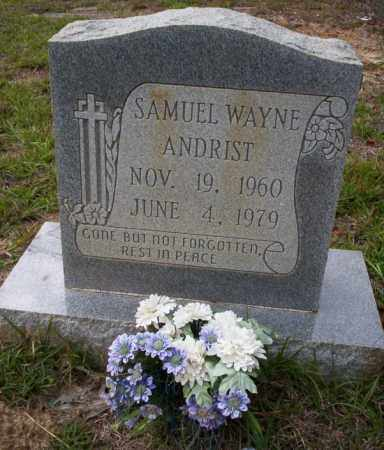 ANDRIST, SAMUEL WAYNE - Ouachita County, Arkansas | SAMUEL WAYNE ANDRIST - Arkansas Gravestone Photos