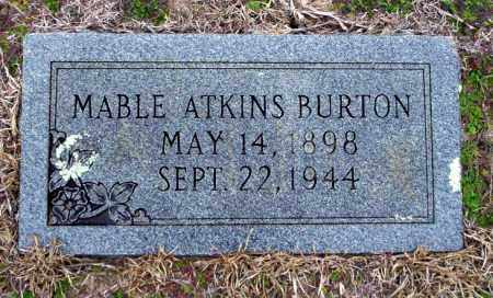 ATKINS BURTON, MABLE - Ouachita County, Arkansas | MABLE ATKINS BURTON - Arkansas Gravestone Photos