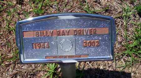 DRIVER, BILLY RAY - Ouachita County, Arkansas | BILLY RAY DRIVER - Arkansas Gravestone Photos
