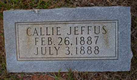 JEFFUS, CALLIE - Ouachita County, Arkansas | CALLIE JEFFUS - Arkansas Gravestone Photos