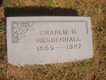 MENDENHALL, CHARLIE U - Ouachita County, Arkansas | CHARLIE U MENDENHALL - Arkansas Gravestone Photos