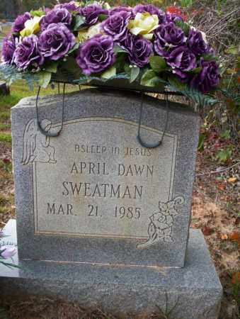 SWEATMAN, APRIL DAWN - Ouachita County, Arkansas | APRIL DAWN SWEATMAN - Arkansas Gravestone Photos