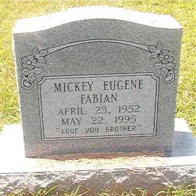 FABIAN, MICKEY EUGENE - Pike County, Arkansas   MICKEY EUGENE FABIAN - Arkansas Gravestone Photos