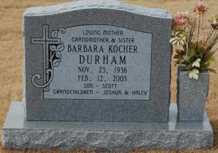 KOCHER DURHAM, BARBARA - Poinsett County, Arkansas | BARBARA KOCHER DURHAM - Arkansas Gravestone Photos