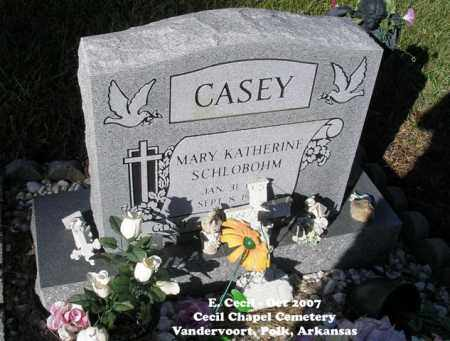 SCHLOBOHM CASEY, MARY KATHERINE - Polk County, Arkansas | MARY KATHERINE SCHLOBOHM CASEY - Arkansas Gravestone Photos