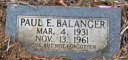 BALANGER, PAUL E - Pope County, Arkansas | PAUL E BALANGER - Arkansas Gravestone Photos