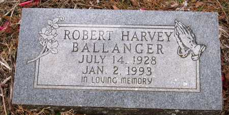 BALLANGER, ROBERT HARVEY - Pope County, Arkansas | ROBERT HARVEY BALLANGER - Arkansas Gravestone Photos
