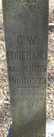 FOREHAND, C W - Pope County, Arkansas | C W FOREHAND - Arkansas Gravestone Photos