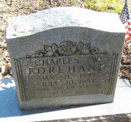 FOREHAND, CHARLES W - Pope County, Arkansas | CHARLES W FOREHAND - Arkansas Gravestone Photos
