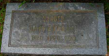 YARBER, MARY E - Pope County, Arkansas | MARY E YARBER - Arkansas Gravestone Photos