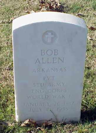 ALLEN (VETERAN WWI), BOB - Pulaski County, Arkansas | BOB ALLEN (VETERAN WWI) - Arkansas Gravestone Photos