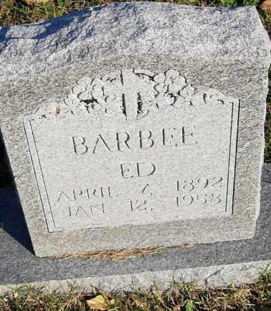 BARBEE, ED - Pulaski County, Arkansas | ED BARBEE - Arkansas Gravestone Photos