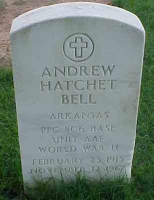 BELL (VETERAN WWII), ANDREW HATCHET - Pulaski County, Arkansas | ANDREW HATCHET BELL (VETERAN WWII) - Arkansas Gravestone Photos