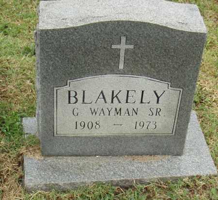 BLAKELY, SR., WAYMAN G. - Pulaski County, Arkansas | WAYMAN G. BLAKELY, SR. - Arkansas Gravestone Photos