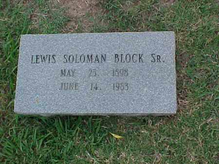 BLOCK, SR, LEWIS SOLOMAN - Pulaski County, Arkansas | LEWIS SOLOMAN BLOCK, SR - Arkansas Gravestone Photos