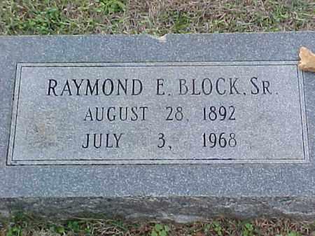 BLOCK, SR, RAYMOND E - Pulaski County, Arkansas | RAYMOND E BLOCK, SR - Arkansas Gravestone Photos