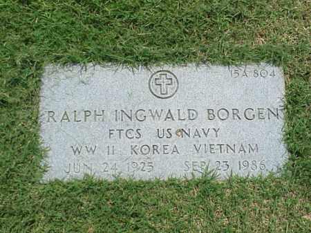 BORGEN (VETERAN 3 WARS), RALPH INGWALD - Pulaski County, Arkansas | RALPH INGWALD BORGEN (VETERAN 3 WARS) - Arkansas Gravestone Photos