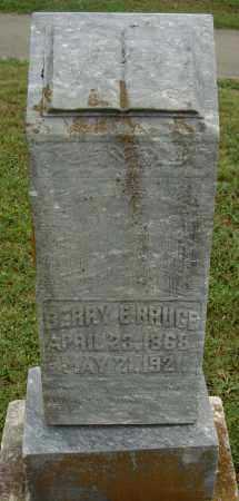 BRUCE, BERRY E. - Pulaski County, Arkansas | BERRY E. BRUCE - Arkansas Gravestone Photos