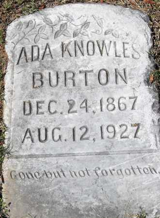KNOWLES BURTON, ADA - Pulaski County, Arkansas | ADA KNOWLES BURTON - Arkansas Gravestone Photos