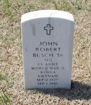 BUSCH, SR (VETERAN 3 WARS), JOHN ROBERT - Pulaski County, Arkansas | JOHN ROBERT BUSCH, SR (VETERAN 3 WARS) - Arkansas Gravestone Photos