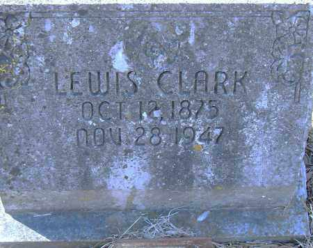 CLARK, LEWIS - Pulaski County, Arkansas | LEWIS CLARK - Arkansas Gravestone Photos