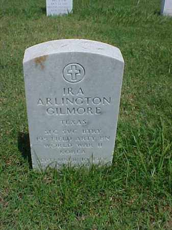 GILMORE (VETERAN 2 WARS), IRA ARLINGTON - Pulaski County, Arkansas | IRA ARLINGTON GILMORE (VETERAN 2 WARS) - Arkansas Gravestone Photos